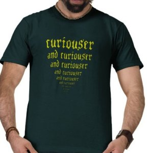 Curiouser and Curiouser T-shirt