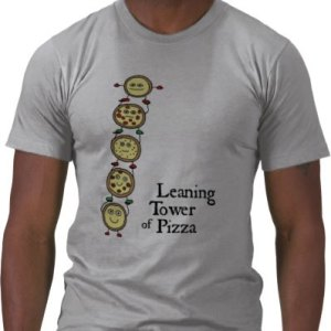 Leaning Tower of PIzza shirt