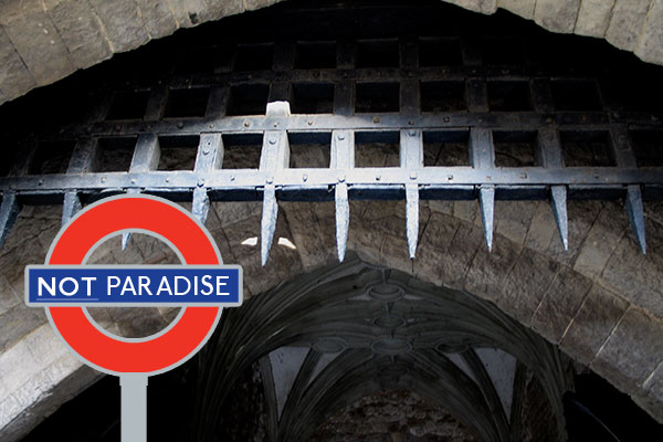 Not Paradise Tube Sign at Gate in Tower of London