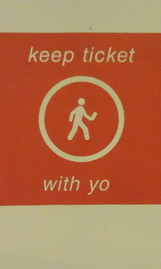 sign saying Keep ticket with yo