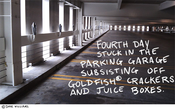 photo of a parking garage with caption: fourth day stuck in a parking garage subsisting off goldfish crackers and juice boxes