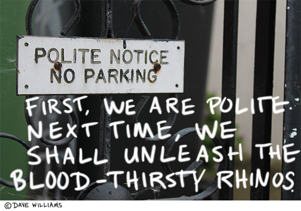 Polite Notice, no parking sign
